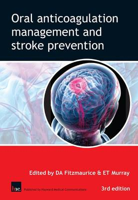 Oral Anticoagulation Management and Stroke Prevention: The Primary Care Perspective (Paperback)
