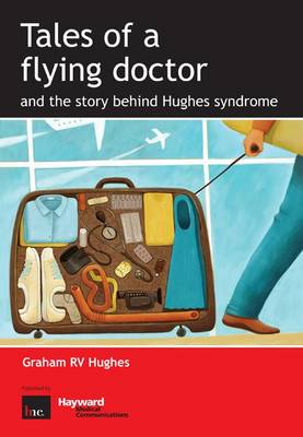 Tales of a Flying Doctor and the Story Behind Hughes Syndrome (Paperback)