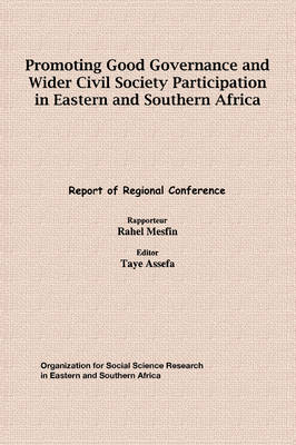 Promoting Good Governance and Wider Civil Society Participation in Eastern and Southern Africa: Report of Regional Conference (Paperback)
