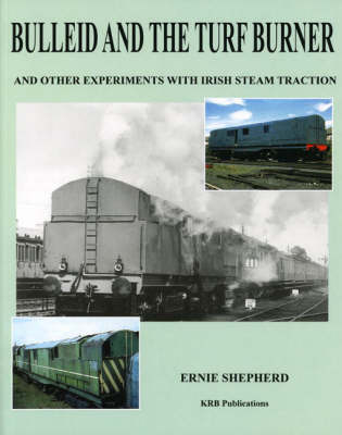 Bulleid and the Turf Burner (Paperback)