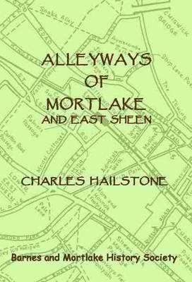 Alleyways of Mortlake and East Sheen (Paperback)
