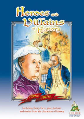Heroes and Villains of History 1799 AD-1901 AD (Paperback)