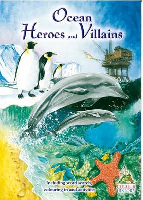 Ocean Heroes and Villains (Paperback)
