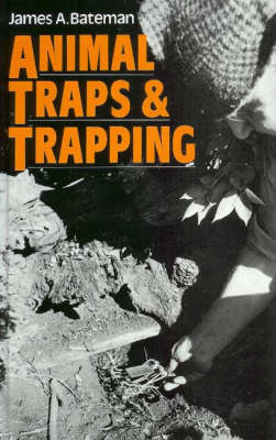 Animal Traps and Trapping (Hardback)