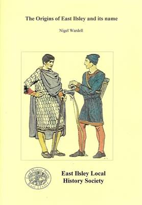The Origins of East Ilsley and Its Name (Paperback)
