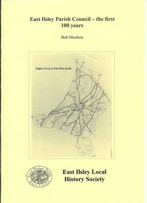 East Ilsley Parish Council: The First 100 Years (Paperback)
