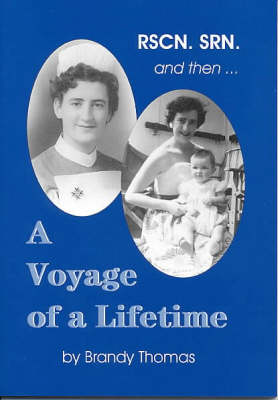 RSCN.SRN. and Then...a Voyage of a Lifetime (Paperback)