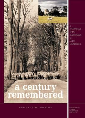 A Century Remembered: The Village Millennium Book for Little Gaddesden, Hudnall and Ashridge (Hardback)