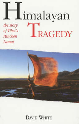 Himalayan Tragedy: The Story of Tibet's Panchen Lamas (Paperback)