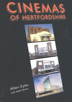 The Cinemas of Hertfordshire (Paperback)