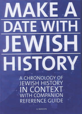 Make a Date with Jewish History: A Chronology of Jewish History in Context with Companion Reference Guide (Paperback)