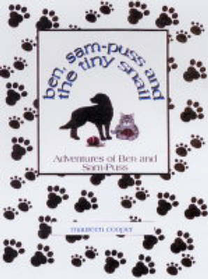 The Adventures of Ben and Sam-Puss: Ben, Sam-Puss and the Tiny Snail (Paperback)