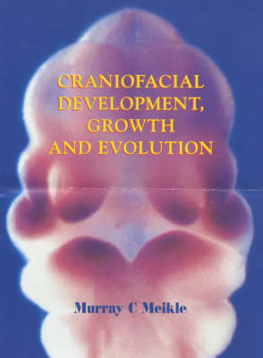 Craniofacial Development, Growth and Evolutions (Hardback)