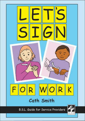Let's Sign for Work: BSL Guide for Service Providers (Spiral bound)