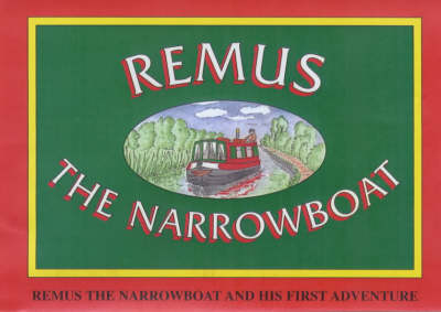 Remus the Narrowboat and His First Adventure (Paperback)