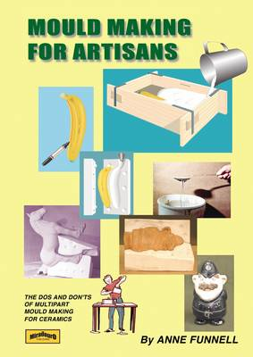 Mould Making for Artisans: The Dos and Don'ts of Multipart Mould Making (Spiral bound)