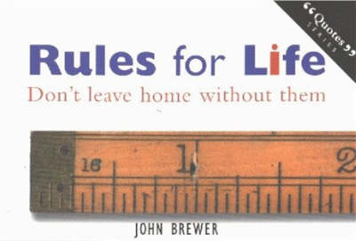 Rules for Life: Don't Leave Home without Them (Paperback)
