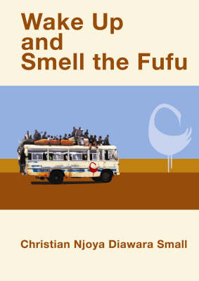 Wake Up and Smell the Fufu (Paperback)