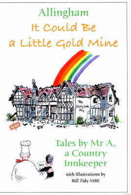 It Could be a Little Gold Mine: Tales by Mr. A, a Country Innkeeper (Paperback)