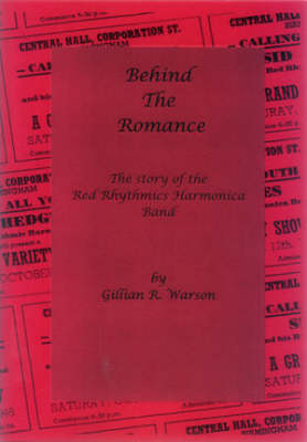 Behind the Romance: The Story of the Red Rhythmics Harmonica Band (Paperback)
