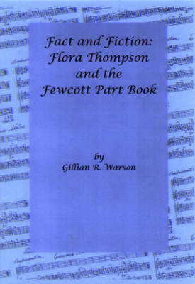Fact and Fiction: Flora Thompson and the Fewcott Part Book (Paperback)