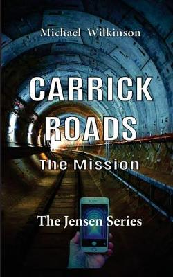 Carrick Roads: The Mission - The Jensen Series 1 (Paperback)
