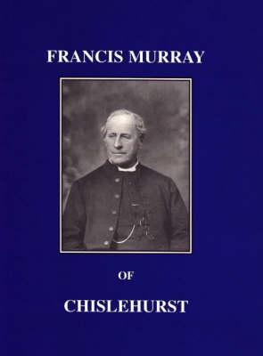 Francis Murray of Chislehurst (Paperback)