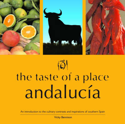 The Taste of a Place, Andalucia (Paperback)