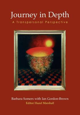 Journey in Depth: A Transpersonal Perspective - Wisdom of the Transpersonal (Paperback)