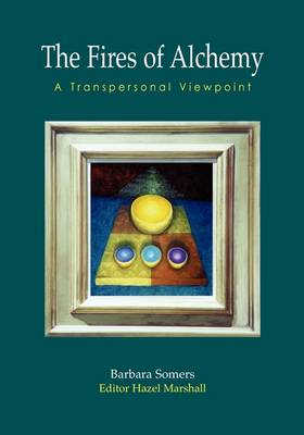 The Fires of Alchemy: A Transpersonal Viewpoint (Paperback)