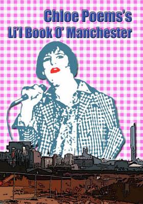 Chloe Poems's Li'L Book O' Manchester (Paperback)