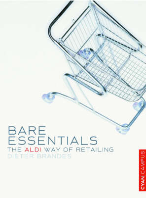 Bare Essentials: The ALDI Way to Retail Success (Paperback)