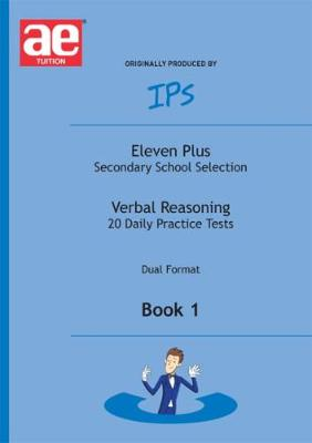 Eleven Plus Secondary School Selection: Daily Practice Tests - Dual Format Bk. 1: Verbal Reasoning (Paperback)