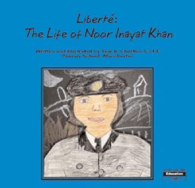 Liberte: The Life of Noor Inayat Khan (Paperback)