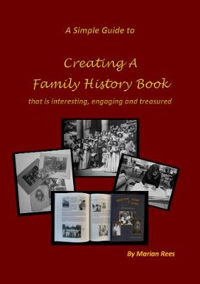 Creating A Family History Book: that is interesting, engaging and treasured (Paperback)