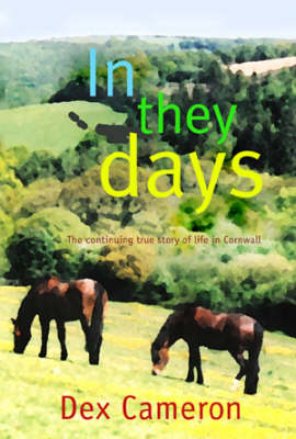 In They Days: The Continuing True Story of Life in Cornwall (Paperback)