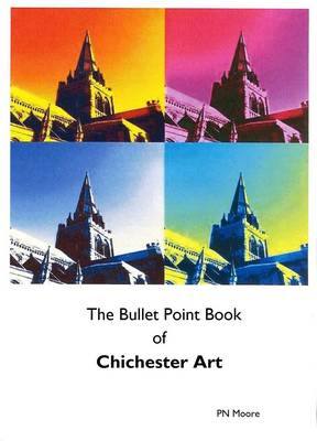 The Bullet Point Book of Chichester Art (Paperback)