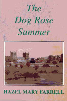 The Dog Rose Summer (Paperback)