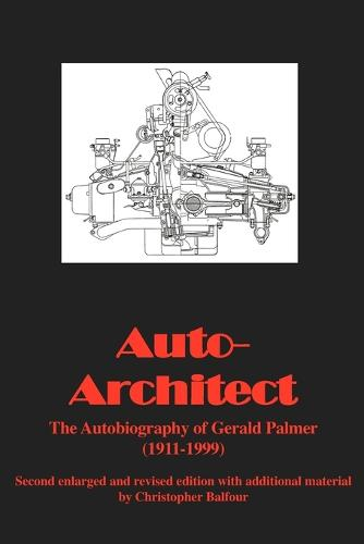 Auto - Architect: The Autobiography of Gerald Palmer (1911-1999) (Paperback)