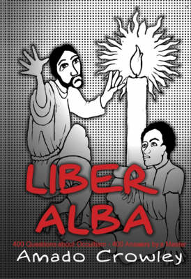 Liber Alba: The Questions Most Often Asked of an Occult Master (Paperback)