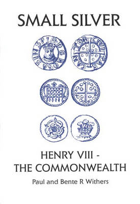 Small Silver: Henry VIII - The Commonwealth: Small Change V (Paperback)