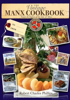 The Vintage Manx Cookbook: Tastes and Sights of the Isle of Man (Paperback)