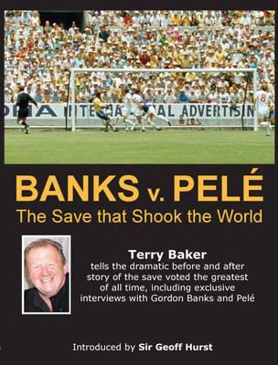Banks V Pele: The Save That Shook the World (Hardback)