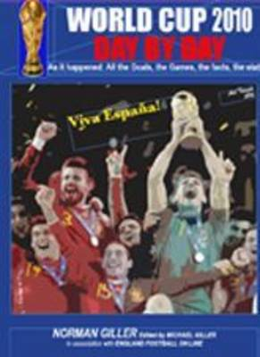WORLD CUP 2010 DAY BY DAY: As it Happened: The Games, the Goals, the Facts, the Stats (Paperback)