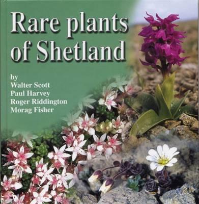 Rare Plants of Shetland (Hardback)