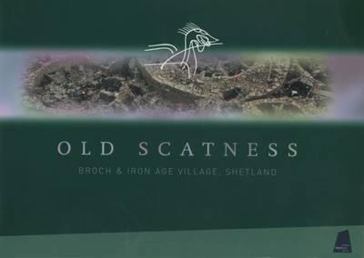 Old Scatness Broch and Iron Age Village, Shetland: Guide Book (Paperback)