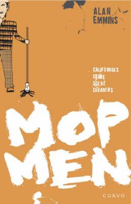 Mop Men: California's Crime Scene Cleaners (Paperback)