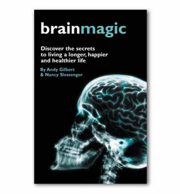 Brainmagic: Discover the Secrets to Living a Longer, Happier and Healthier Life (Paperback)