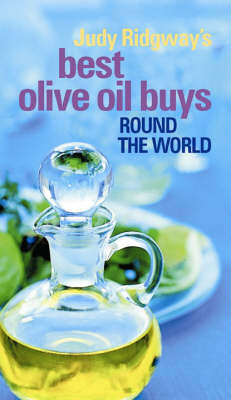 Judy Ridgway's Best Olive Oil Buys: Round the World (Paperback)
