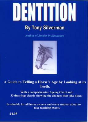 Dentition: A Guide to Telling a Horse's Age by Looking at Its Teeth (Paperback)